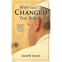 Why They Changed The Bible: One World Bible For One World Religion (English Edition)
