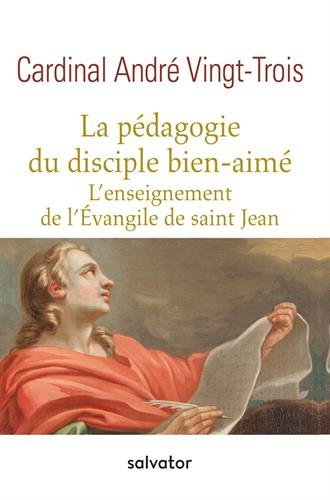 La pédagogie du disciple bien-aimé : L'enseignement de l'Evangile de saint Jean
