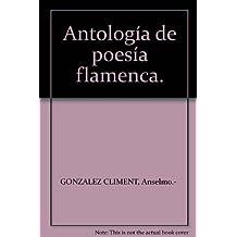 Antología de poesía flamenca. [Tapa blanda] by GONZALEZ CLIMENT, Anselmo.-