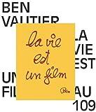 La vie est un film : Ben Vautier au 109