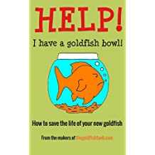 Help! I have a goldfish bowl! (English Edition)