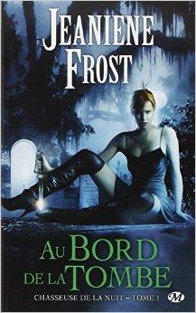 Chasseuse de la nuit, tome 1 : Au bord de la tombe de Jeaniene Frost,Larry Rostant (Illustrations) ( 5 novembre 2009 )