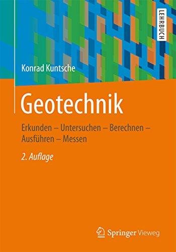 Geotechnik: Erkunden - Untersuchen - Berechnen - Ausführen - Messen