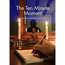 [(The Ten Minute Moment)] [By (author) Jurgen Ziewe] published on (November, 2013)