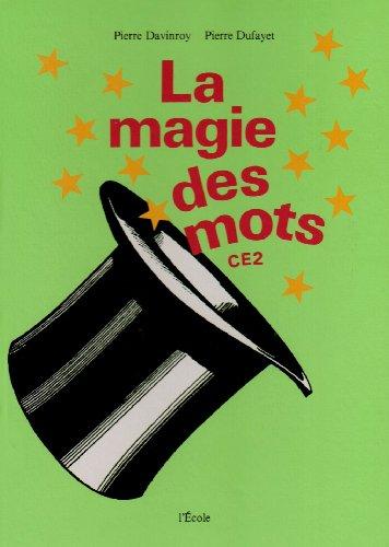 La magie des mots, CE2. Livre élève