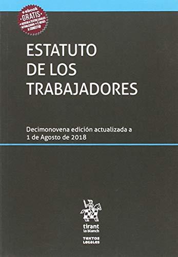 Estatuto de los trabajadores 19ª Edición 2018 (Textos Legales) por Ángel Blasco Pellicer