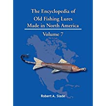 The Encyclopedia of Old Fishing Lures: Made in North America (English Edition)