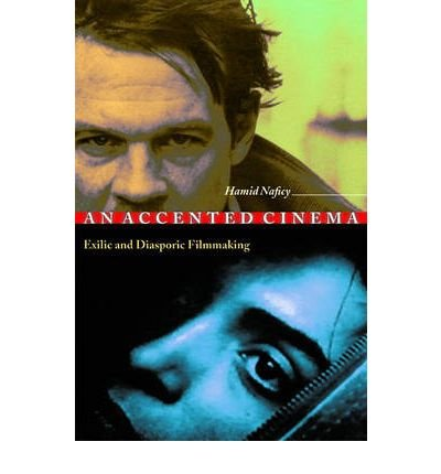 an-accented-cinema-exilic-and-diasporic-filmmaking-by-author-hamid-naficy-april-2001