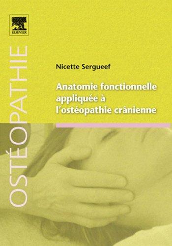 Anatomie fonctionnelle appliquée à l'ostéopathie crânienne par Nicette Sergueef