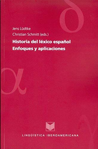 Historia del léxico español: Enfoques y aplicaciones. (Lingüística Iberoamericana nº 21)