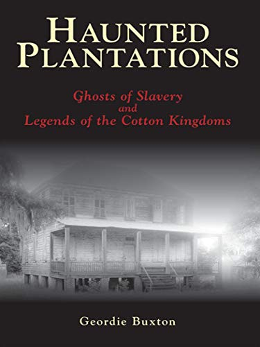 Carolina Cotton (Haunted Plantations: Ghosts of Slavery and Legends of the Cotton Kingdoms (English Edition))