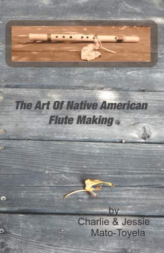 The Art Of Native American Flute Making -
