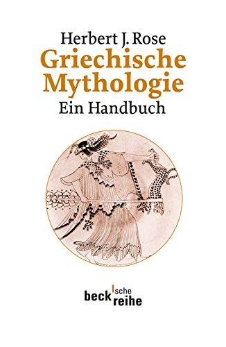 Griechische Mythologie: Ein Handbuch (Beck'sche Reihe)