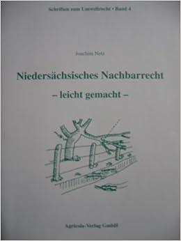 Niedersachsisches Nachbarrecht Leicht Gemacht Amazon De Joachim