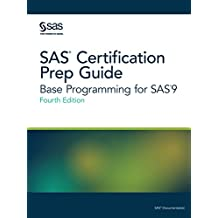 SAS Certification Prep Guide: Base Programming for SAS9, Fourth Edition