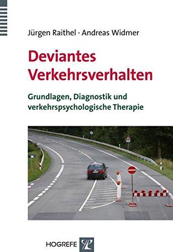 Deviantes Verkehrsverhalten: Grundlagen, Diagnostik und verkehrspsychologische Therapie