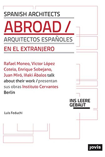 Spanish Architects Abroad: Architecture in Foreign Lands