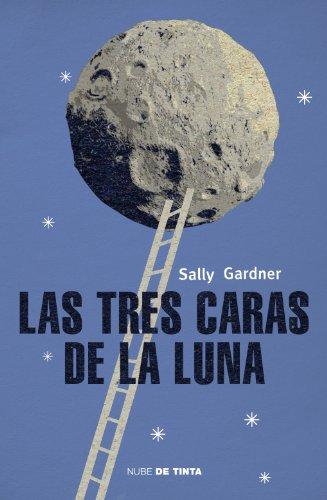 Las tres caras de la luna por Sally Gardner