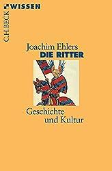 Die Ritter: Geschichte und Kultur (Beck'sche Reihe)