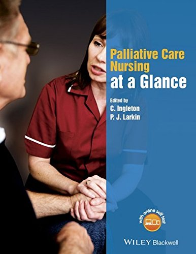 Palliative Care Nursing at a Glance (At a Glance (Nursing and Healthcare))