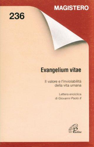 Evangelium vitae. Il valore e l'inviolabilità della vita umana