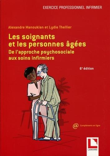 Descargar Libro Les soignants et les personnes âgées: De l'approche psychosociale aux soins infirmiers de Lydie Thellier