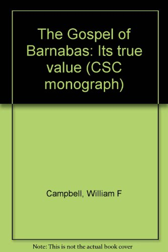 the-gospel-of-barnabas-its-true-value-csc-monograph
