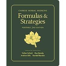 Chinese Herbal Medicine: Formulas & Strategies
