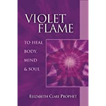 Violet Flame to Heal Body, Mind & Soul (Pocket Guides to Practical Spirituality) (English Edition)