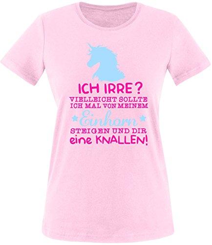 Luckja Ich Irre? Vielleicht sollte Luckja Ich mal von meinem Einhorn steigen und dir eine knallen Damen Rundhals T-Shirt Rosa/Pink/Hellbl