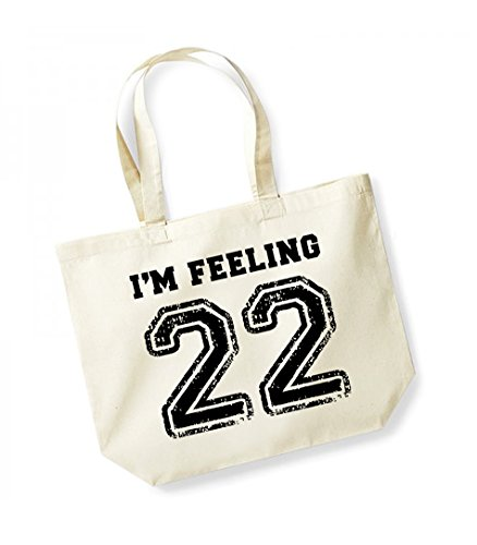 I'm Feeling 22- Large Canvas Fun Slogan Tote Bag Natural/Black