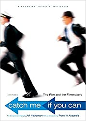 Catch Me If You Can: The Film and the Filmmakers (Newmarket Pictorial Moviebook)