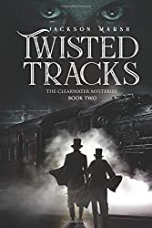 Twisted Tracks (The Clearwater Mysteries)