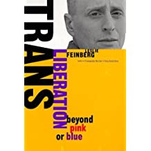Trans Liberation: Beyond Pink or Blue by Leslie Feinberg (1998-10-02)