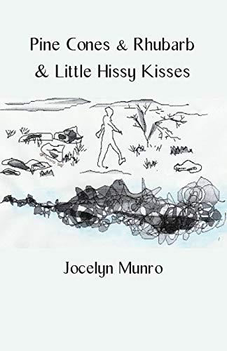 Pine Cones & Rhubarb & Little Hissy Kisses por Jocelyn Munro