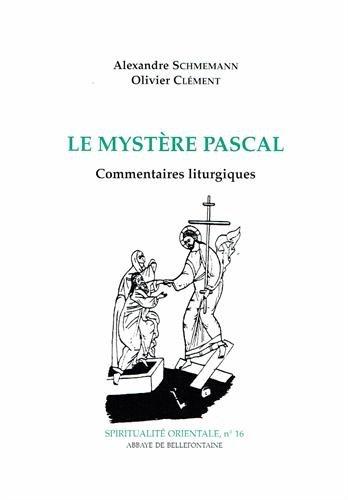 Le Mystère Pascal. Commentaires liturgiques par Clemen