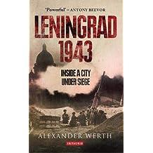 Leningrad, 1943: Inside a City Under Siege
