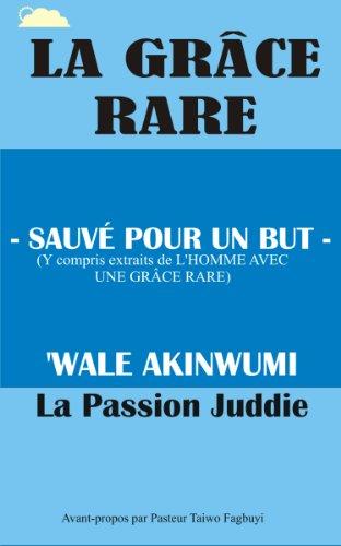 LA GRÂCE RARE: SAUVÉ POUR UN BUT (Uncommon Grace Series t. 1) par Wale Akinwumi