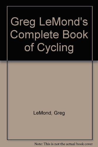 Greg LeMond's Complete Book of Cycling