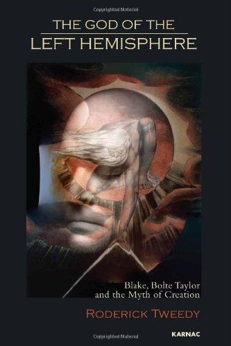 The God of the Left Hemisphere: Blake, Bolte Taylor and the Myth of Creation by Roderick Tweedy (21-Dec-2012) Paperback