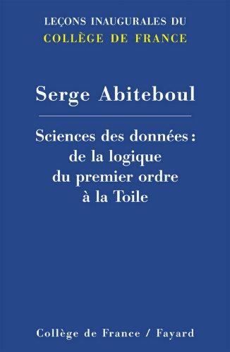 Sciences des donnes : De la logique du premier ordre  la Toile (Collge de France t. 226)