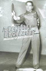 The Mighty Walzer by Howard Jacobson (1999-08-26)