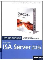Microsoft ISA Server 2006 - Das Handbuch. Insider-Wissen praxisnah und kompetent