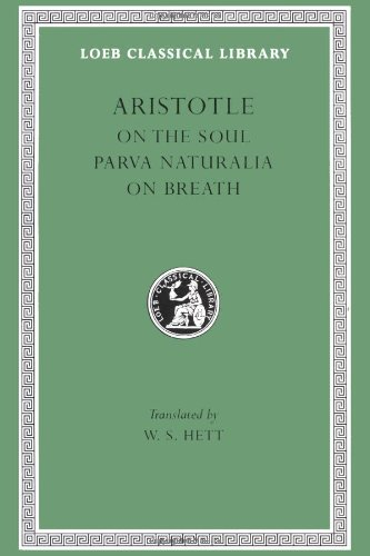 On the Soul. Parva Naturalia. on Breath: 008 (Loeb Classical Library)