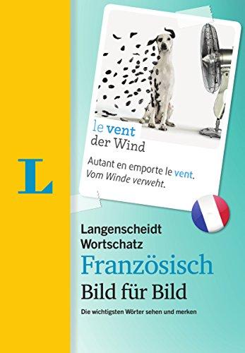 Langenscheidt Wortschatz Französisch Bild für Bild  - Visueller Wortschatz: Die wichtigsten Wörter sehen und merken (Langenscheidt Wortschatz Bild für Bild)