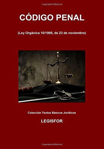 Código Penal: 4.ª edición (septiembre 2017). Colección Textos Básicos Jurídicos por Legisfor
