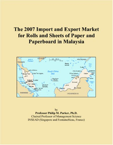 The 2007 Import and Export Market for Rolls and Sheets of Paper and Paperboard in Malaysia