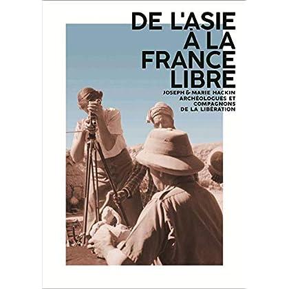 De l'Asie à la France libre : Joseph et Marie Hackin, archéologues et compagnons de la Libération