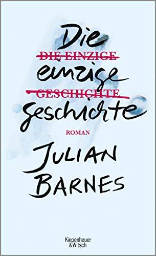 Buchseite und Rezensionen zu 'Die einzige Geschichte: Roman' von Julian Barnes