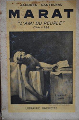 Marat - L'ami du peuple 1744 - 1793.